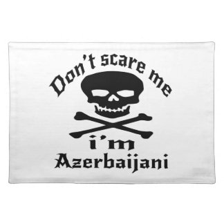 Do Not Scare Me I Am Azerbaijani Placemat