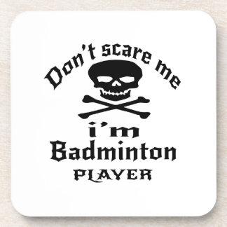 Do Not Scare Me I Am Badminton Player Coaster
