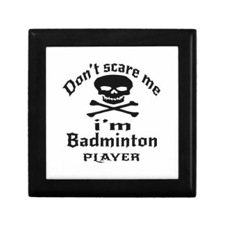 Do Not Scare Me I Am Badminton Player Gift Box