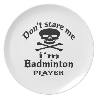 Do Not Scare Me I Am Badminton Player Plate