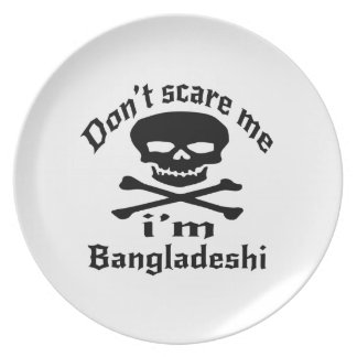 Do Not Scare Me I Am Bangladeshi Party Plates