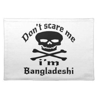Do Not Scare Me I Am Bangladeshi Placemat