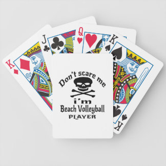 Do Not Scare Me I Am Beach Volleyball Player Bicycle Playing Cards