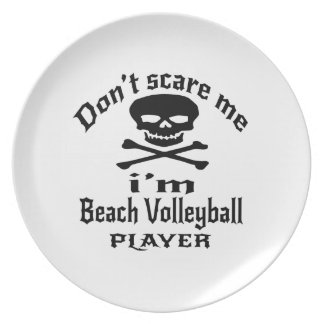 Do Not Scare Me I Am Beach Volleyball Player Plate