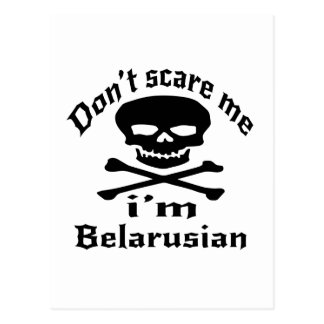 Do Not Scare Me I Am Belarusian Postcard