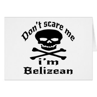 Do Not Scare Me I Am Belizean Card