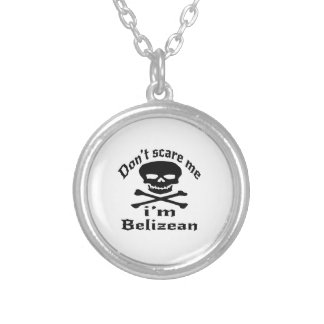 Do Not Scare Me I Am Belizean Silver Plated Necklace