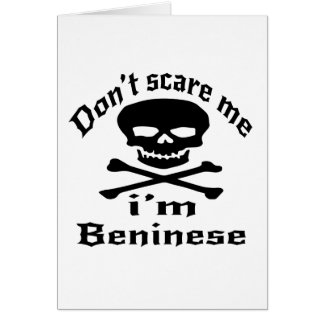 Do Not Scare Me I Am Beninese Card