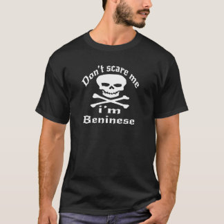 Do Not Scare Me I Am Beninese T-Shirt
