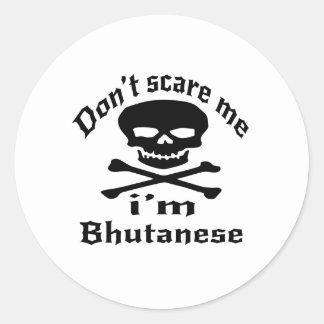 Do Not Scare Me I Am Bhutanese Classic Round Sticker
