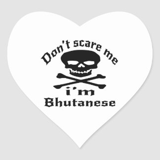 Do Not Scare Me I Am Bhutanese Heart Sticker