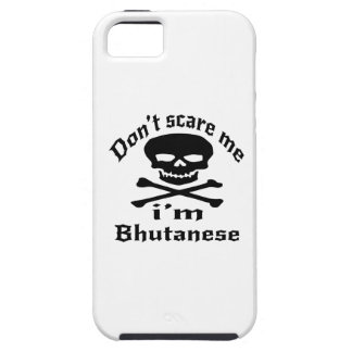 Do Not Scare Me I Am Bhutanese iPhone 5 Covers