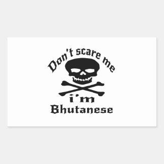 Do Not Scare Me I Am Bhutanese Sticker