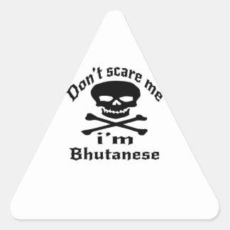 Do Not Scare Me I Am Bhutanese Triangle Sticker