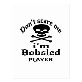 Do Not Scare Me I Am Bobsled Player Postcard