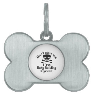 Do Not Scare Me I Am Body Building Player Pet Name Tag