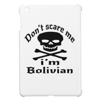 Do Not Scare Me I Am Bolivian Cover For The iPad Mini