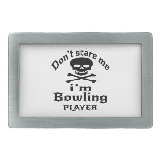 Do Not Scare Me I Am Bowling Player Belt Buckle