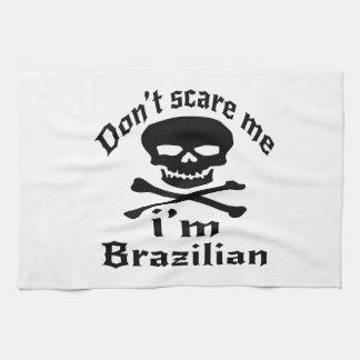 Do Not Scare Me I Am Brazilian Hand Towel