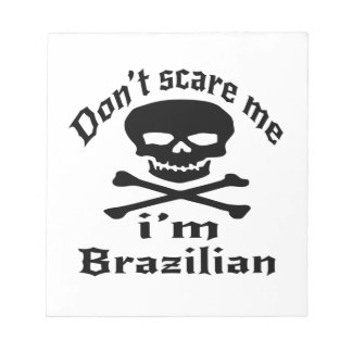 Do Not Scare Me I Am Brazilian Notepad