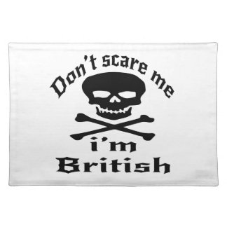 Do Not Scare Me I Am British Placemat