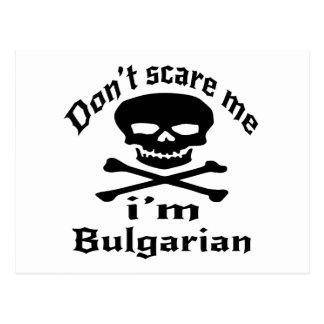 Do Not Scare Me I Am Bulgarian Postcard