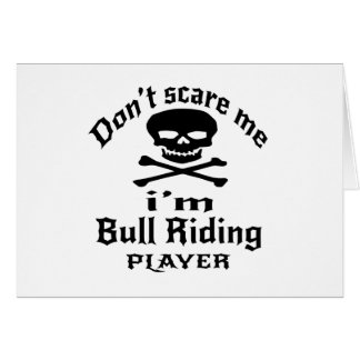 Do Not Scare Me I Am Bull Riding Player Card