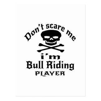 Do Not Scare Me I Am Bull Riding Player Postcard