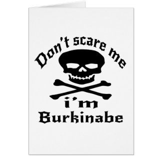 Do Not Scare Me I Am Burkinabe Card