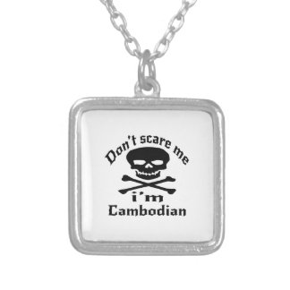 Do Not Scare Me I Am Cambodian Silver Plated Necklace