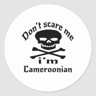 Do Not Scare Me I Am Cameroonian Classic Round Sticker