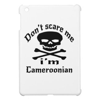 Do Not Scare Me I Am Cameroonian iPad Mini Covers