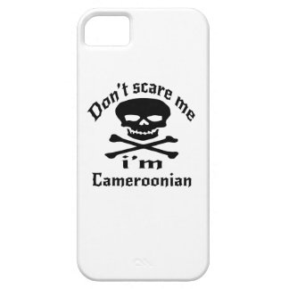 Do Not Scare Me I Am Cameroonian iPhone 5 Cases