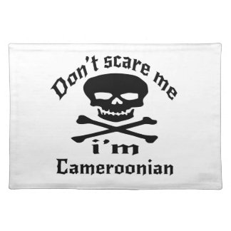Do Not Scare Me I Am Cameroonian Placemat