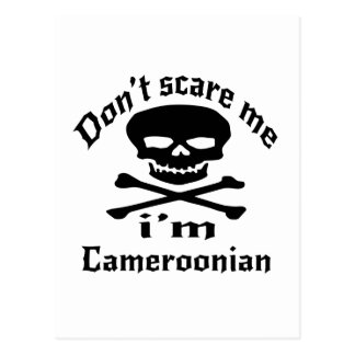 Do Not Scare Me I Am Cameroonian Postcard