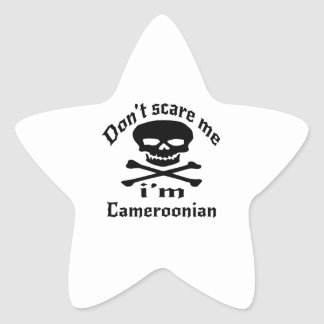 Do Not Scare Me I Am Cameroonian Star Sticker