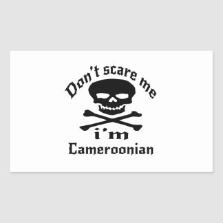 Do Not Scare Me I Am Cameroonian Sticker