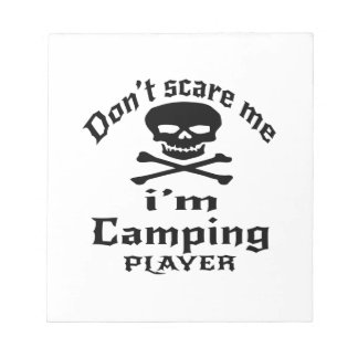 Do Not Scare Me I Am Camping Player Notepads