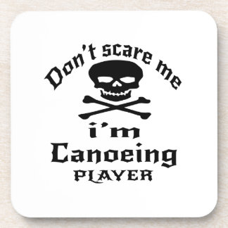 Do Not Scare Me I Am Canoeing Player Beverage Coaster