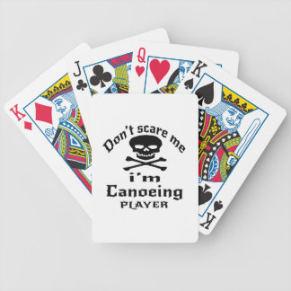 Do Not Scare Me I Am Canoeing Player Bicycle Playing Cards