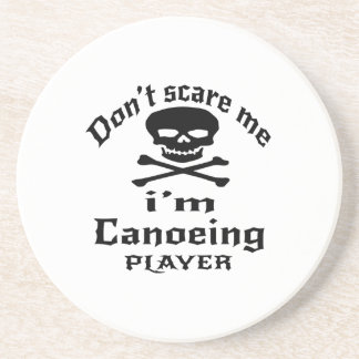 Do Not Scare Me I Am Canoeing Player Drink Coasters