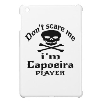 Do Not Scare Me I Am Capoeira Player iPad Mini Cover