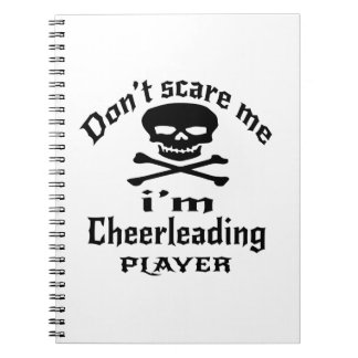 Do Not Scare Me I Am Cheerleading Player Spiral Notebook