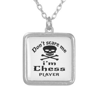 Do Not Scare Me I Am Chess Player Silver Plated Necklace