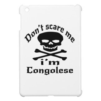 Do Not Scare Me I Am Congolese Cover For The iPad Mini
