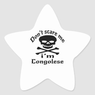 Do Not Scare Me I Am Congolese Star Sticker