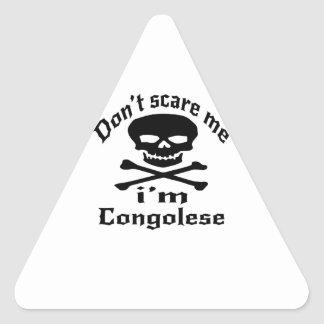 Do Not Scare Me I Am Congolese Triangle Sticker