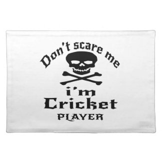 Do Not Scare Me I Am Cricket Player Placemat