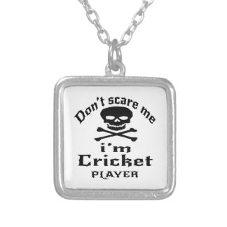 Do Not Scare Me I Am Cricket Player Silver Plated Necklace
