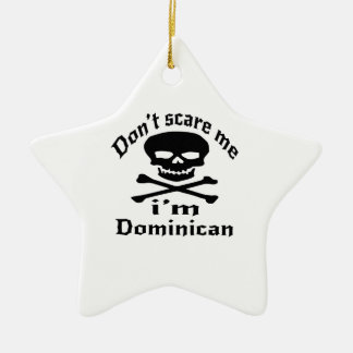 Do Not Scare Me I Am Dominican Ceramic Star Ornament